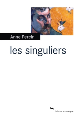 Les singuliers Anne Percin