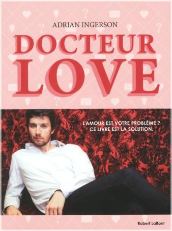 Adrian Ingerson Docteur Love Robert Laffont